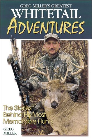 Download Greg Miller's Greatest Whitetail Adventures PDF