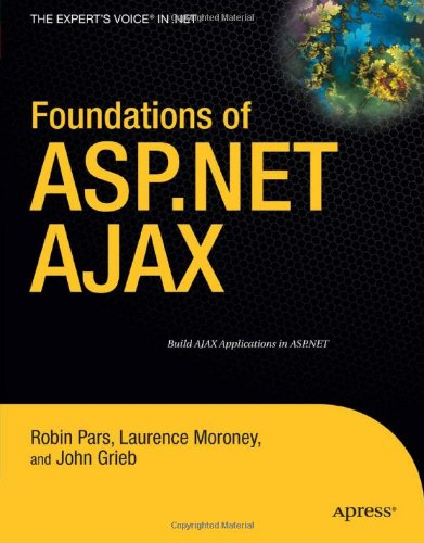 Foundations of ASP.NET AJAX (Expert's Voice in .NET) by Apress