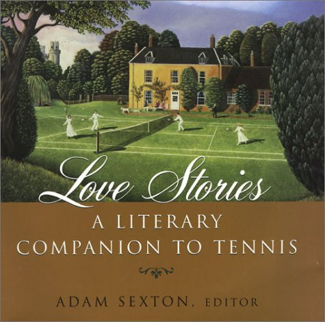 Love Stories: A Literary Companion to Tennis by Brand: Citadel