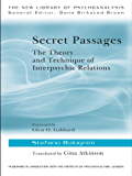 Secret Passages: The Theory and Technique of Interpsychic Relations (The New Library of Psychoanalysis)
