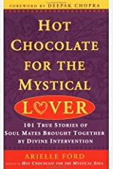 Hot Chocolate for the Mystical Lover: 101 True Stories of Soul Mates Brought Together by Divine Intervention Paperback
