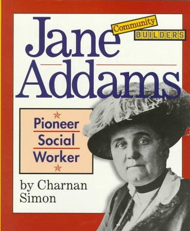 Jane Addams: Pioneer Social Worker (Community Builders)