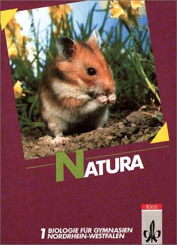 Natura. Biologie für Gymnasien. Band 1: Ausgabe Nordrhein-Westfalen, 5. bis 7. Schuljahr