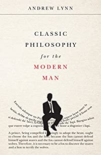 Classic Philosophy For The Modern Man by Andrew Lynn ebook deal