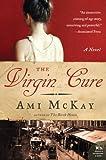 The Virgin Cure: A Novel