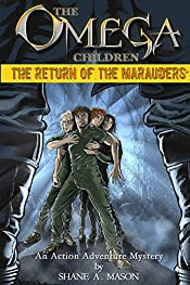 The Omega Children - The Return of the Marauders: An Action Adventure Mystery