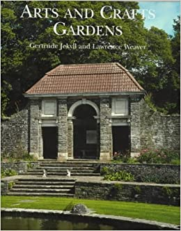 Gertrude jekyll and the arts and crafts garden gertrude jekyll lawrence weaver for Gertrude jekyll gardens to visit