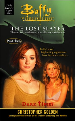 Read Online The Dark Times: Lost Slayer Serial Novel  part 2 (Buffy the Vampire Slayer) PDF