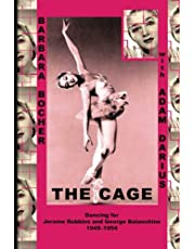 The Cage: Dancing for Jerome Robbins and George Balanchine, 1949-1954