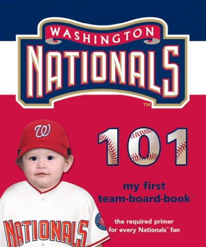Read Online Washington Nationals 101 (101 My First Team-Board-Books) ebook