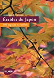 Erables du Japon. 300 espèces et variétés