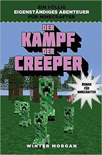 Der Kampf Der Creeper Roman Für Minecrafter Amazonde Winter - Minecraft mit schlechtem pc spielen