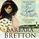 At Last: The Idle Point, Maine Stories, Book 1 Audiobook by Barbara Bretton Narrated by Moe Egan