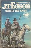 Guns in the Night, J. T. Edson, 0425079724