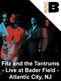 Fitz and The Tanrums - Live at Bader Field - Atlantic City, NJ