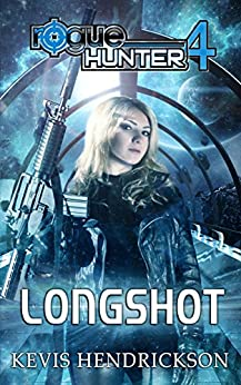 Rogue Hunter: Longshot by [Hendrickson, Kevis]