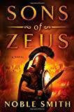 Sons of Zeus: A Novel (Nikias of Plataea)