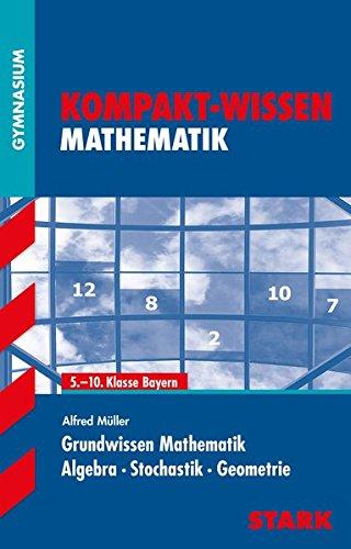 kompakt-wissen-gymnasium-mathematik-grundwissen-5-10-klasse-bayern