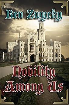 Nobility Among Us by [Zwycky, Ben]