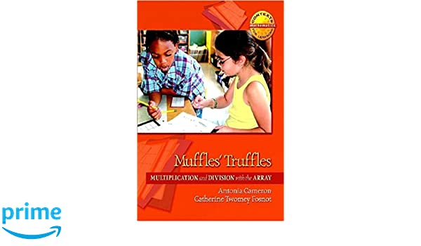 Muffles' Truffles: Multiplication and Division with the Array ...