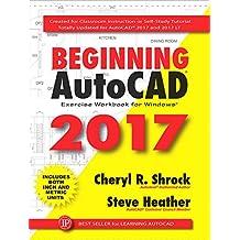 Beginning AutoCAD® 2017 Exercise Workbook