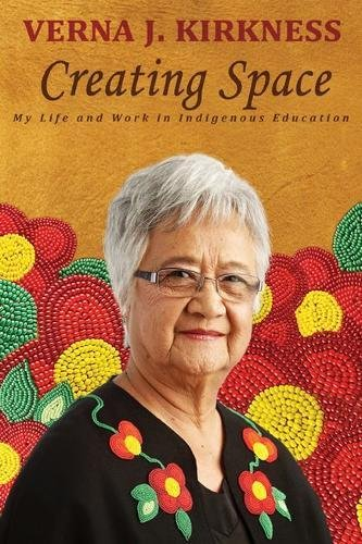 Creating Space: My Life and Work in Indigenous Education