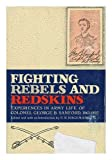 img - for Fighting Rebels and Redskins: Experiences in Army Life, 1861-92 book / textbook / text book