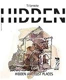 hidden and lost places: Versteckte Ort in Hamburg (einzutausend)