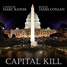 Capital Kill: Jeff Trask Thriller Series, Book 1 Audiobook by Marc Rainer Narrated by James Conlan