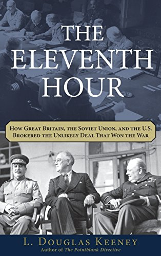 The Eleventh Hour: How Great Britain, the Soviet Union, and the U.S. Brokered the Unlikely Deal that Won the - Hours Store Lakeside