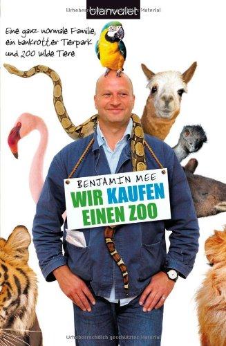 Eine ganz normale Familie, ein bankrotter Tierpark und 200 wilde Tiere ()