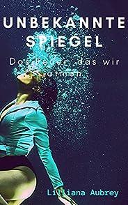 Unbekannte Spiegel: Das Feuer, das wir atmen (German Edition)