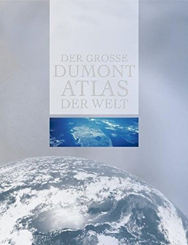 Der Grosse DUMONT Atlas der Welt