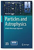 Particles and Astrophysics: A Multi-Messenger Approach (Astronomy and Astrophysics Library)