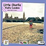 Little Charlie Visits London (Bilingual English-Portuguese): 1 (Little Charlie Books)