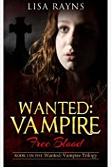 Wanted: Vampire - Free Blood: Book 1 in the Wanted: Vampire Trilogy (Volume 1) Paperback
