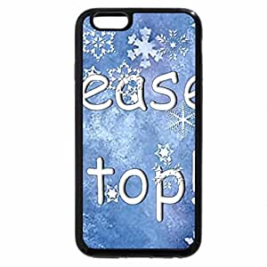 iPhone 6S / iPhone 6 Case (Black) Please Stop! Snowing
