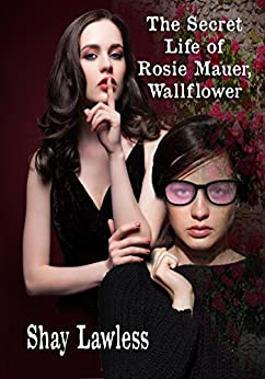 The Secret Life of Rosie Mauer, Wallflower ( Mysterious Hearts Series Book 6) by [Lawless, Shay]