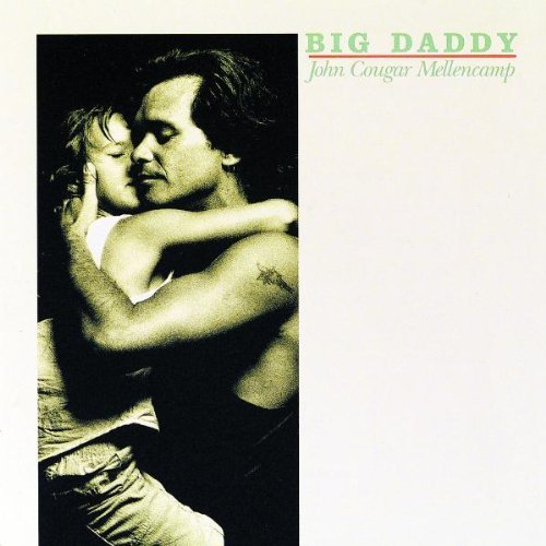 John Cougar Mellencamp - Big Daddy