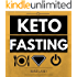 Keto Fasting: Start an Intermittent Fasting and Low Carb Ketogenic Diet to Burn Fat Effortlessly, Fight Diabetes, Purge Disease and Become Keto Adapted (Fasting Ketosis Book 1)