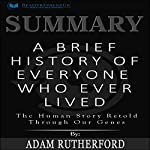 Summary: A Brief History of Everyone Who Ever Lived: The Human Story Retold Through Our Genes | Readtrepreneur Publishing