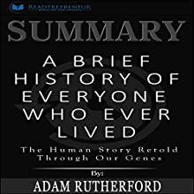 Summary: A Brief History of Everyone Who Ever Lived: The Human Story Retold Through Our Genes Audiobook by Readtrepreneur Publishing Narrated by Teague Dean