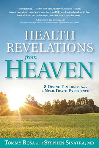 Health Revelations From Heaven  8 Divine Teachings From A Near Death Experience