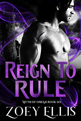 Reign To Rule by Zoey Ellis