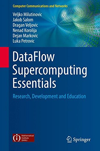 DataFlow Supercomputing Essentials: Research, Development and Education (Computer Communications and Networks)