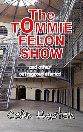 The Tommie Felon Show