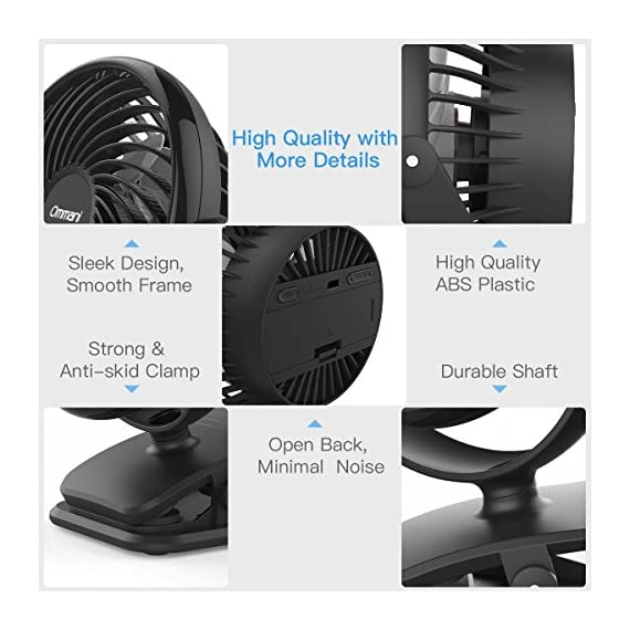 Clip on Fan Battery Operated Fan, USB or 2600mAh Rechargeable Battery Powered Small Desk Fan Whisper Quiet with 4 Speed Swivel 360° Portable Stroller Fan for Baby Stroller Home Office Camping, Black 8 【2018 Newest Upgraded Clip On Desk Fan】Ommani clip on fan optimized the fluid mechanics structure to make enhanced airflow but operate quieter. Sleek design with smoother fringe and more stable head that won't get loose easily, really a neat personal fan makes you cool. 【4 Speeds, Powerful Motor, Whisper Quiet】Preferably 4 speeds from breeze to strong wind for all your needs. Powerful brushless & rust-less copper-core motor makes strong wind up to 80ft/s like sticking your head out the window when you're on the freeway, while being more durable and quieter, minimal noise low to 30db, won't bother even your baby's sleep. 【USB or 2600mAh Rechargeable Battery Powered】Upgraded with the best quality rechargeable & replaceable battery, last 3 - 8 HOURS depends on the wind speed. It can work and charge at the same time by laptop, power bank or USB charger via the supplied micro USB cord, which saves your money and hassle of buying batteries.