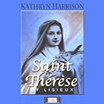 Saint Therese of Lisieux | Kathryn Harrison