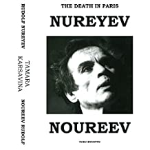 The Death In Paris: Rudolf Nureyev - Tamara Karsavina/The Death In Paris: Rudolf Noureev - Tamara Karsavina