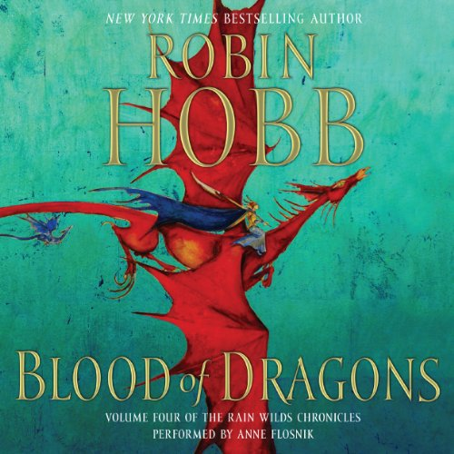 Blood of Dragons: Volume Four of the Rain Wilds Chronicles Audiobook [Free Download by Trial] thumbnail